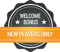 Welcome Bonus - New Players Only